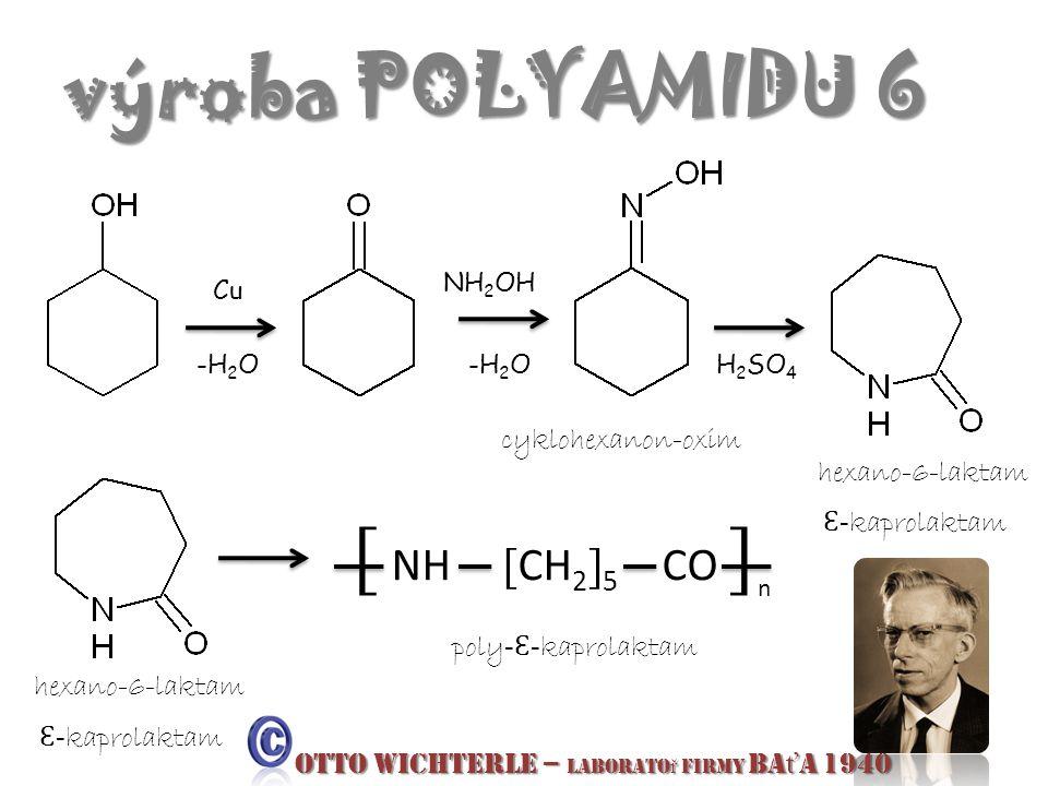 výroba POLYAMIDU 6 [ NH [CH2]5 CO ] cyklohexanon-oxim hexano-6-laktam
